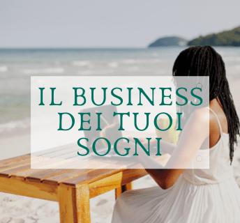 il business dei tuoi sogni